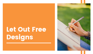 Let Out Free Designs