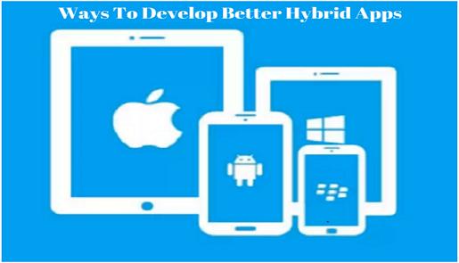 10 Best Ways To Develop Better Hybrid Apps   BestDesign2Hub