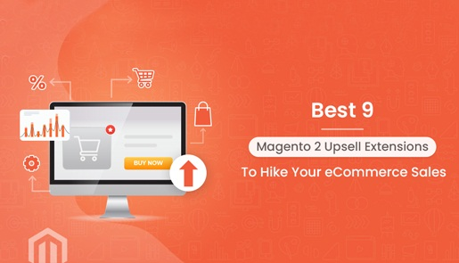 Best 9 Magento 2 Upsell Extensions To Hike Your eCommerce Sales - cover