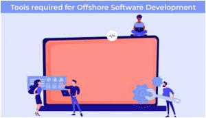 Tools for Offshore Software Development