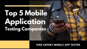 Top Mobile App Testing Companies